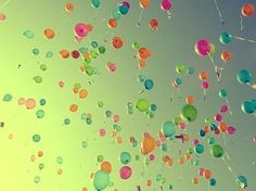 I've always wanted to get a whole bunch of helium balloons, tie a note to them, and and then watch them fly.