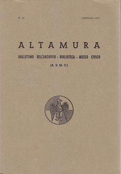 ALTAMURA BOLLETTINO DELL'ARCHIVIO BIBLIOTECA MUSEO CIVICO n. 16 gennaio 1974