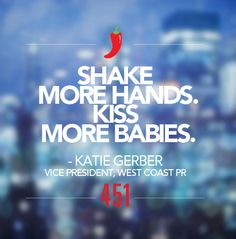 """We're sharing our #451Resolutions for 2015.   Resolution of the Day:   """"Shake more hands. Kiss more babies.""""  - Katie Gerber, Vice President, West Coast PR"""
