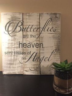 Items similar to butterflies are heaven sent kisses of an angel pallet wall art memorial plaque angel sign reclaimed wooden sign butterfly wooden sign on Etsy Recycled Pallets, Wooden Pallets, Wooden Diy, Wooden Signs, Pallet Wood, Reclaimed Wood Signs, 1001 Pallets, Recycled Wood, Painted Signs