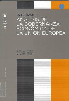 Análisis de la gobernanza económica de la Unión Europea / CES Madrid : Consejo Económico y Social, D.L. 2016