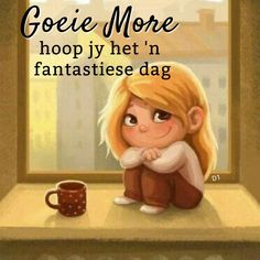 Goeie More hoop jy het 'n fantastiese dag Wisdom Quotes, Qoutes, Funny Quotes, Morning Messages, Morning Greeting, Goeie More, Good Night Quotes, Deep Words, Afrikaans
