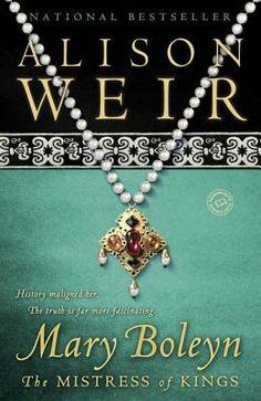 Mary Boleyn: The Mistress of Kings: Alison Weir: 9780345521347 I Love Books, Good Books, Books To Read, Historical Fiction Books, Historical Romance, Historical Women, Mary Boleyn, Anne Boleyn, Alison Weir