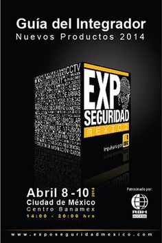 Expo Seguridad 2014 April 08 - 10, 2014 Banamex Center Mexico City  See exacqVision in the following areas: - 2801