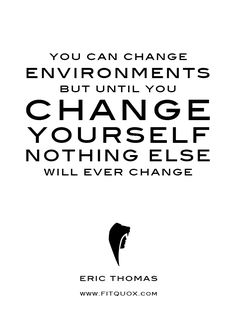 Change yourself and All things Change Around you...Embrace the Challenge, step into the Unknown...~MS