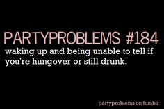 """""""you can't be drunk and hungover at the same time"""" Favorite Quotes, Best Quotes, Favorite Things, My Life Style, Say That Again, Partying Hard, Story Of My Life, True Stories, Make Me Smile"""