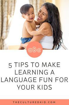 5 TIPS TO MAKE THE LANGUAGE LEARNING JOURNEY FUN FOR YOUR CHILD