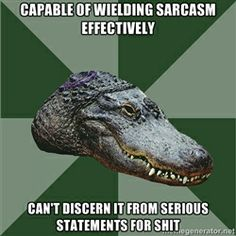 """A surprising characteristic of many autistic people: """"Capable of wielding sarcasm effectively. Can't discern it from serious statements for sh*t."""""""