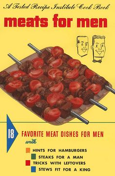 Meats for men. Do the women have to sit by and have a salad?