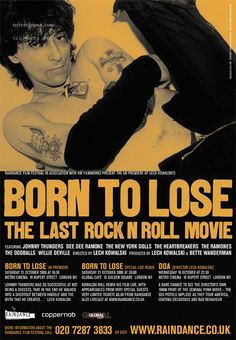 Born to Lose, directed by Lech Kowalski about Johnny Thunders