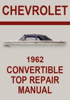 Fix auto repair workshop service manual chevrolet workshop chevrolet 1962 impala convertible roof service and repair manual fandeluxe Choice Image