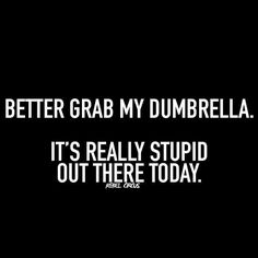 Sarcastic Quotes, Funny Quotes, Relationship Quotes, Life Quotes, Bitchyness Quotes, Qoutes, Smart Humor, Comebacks And Insults, Rebel Quotes