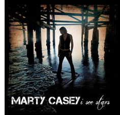 Marty Casey | I See Stars CD cover // photo credit: Cheryl Spelts