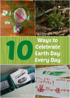 10 Ways to Celebrate Earth Day Every Day ~ Creative Family Fun