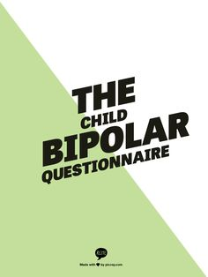 """The Child Bipolar Questionnaire - """"The unique feature of this 65 question screening instrument is that it collects information not only on the symptoms of bipolar disorder, but for many other disorders considered co-morbid to bipolar disorder Repinned by  SOS Inc. Resources  http://pinterest.com/sostherapy."""