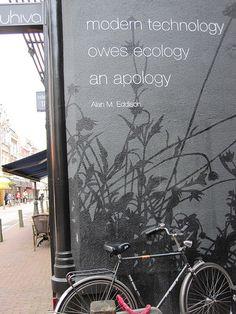 Modern technology  Owes ecology  An apology.  ~Alan M. Eddison