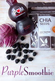 Superfood PURPLE Smoothie 1 cup Radicchio leaves 3/4 cup Pomegranate juice 1/2 cup Blackberries 1 tablespoon Chia seeds 1 cup ice Place all ingredients in blender and blend until smooth.