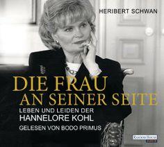 Die Frau an seiner Seite: Leben und Leiden der Hannelore Kohl von Heribert Schwan, http://www.amazon.de/dp/3837111601