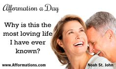 #‎AfformationaDay‬ : Why is this the most loving life I have ever known? The most memorable people in your life will be the people who loved you when you are not loving yourself. #AOTD #afformations #noahstjohn #affirmations #motivationalqoutes #inspirationalqoutes