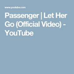 Passenger | Let Her Go (Official Video) - YouTube
