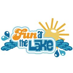 ocean fun svg | Fun At The Lake SVG scrapbook title lake svg cut files sun svg files ...
