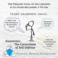 Awareness: The cornerstone of self defense. Yes, it's important to have self defense skills. But... knowing how to recognize possible dangerous situations ahead of time can get you out of having to use those defensive skills.  | mindset | pay attention | be aware | look around | #selfdefense #awareness #mindset #payattention #personalsafety
