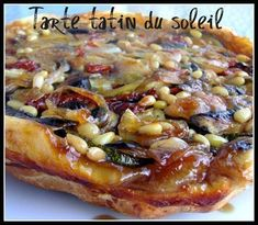 Tarte tatin of the solar Tart Recipes, Cooking Recipes, Healthy Recipes, Quiches, Salty Tart, Pizza Cake, Dried Tomatoes, Summer Recipes, Vegetable Pizza
