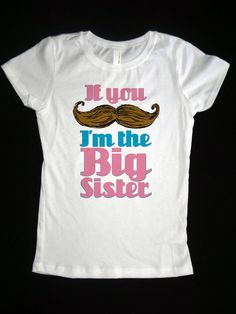 Big Sister Girls Mustache Shirt - If you Mustache I'm the Big Sister Princess Style Youth Shirt - Funny Saying Mustache Tee - Girls Clothes