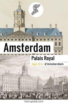 Palais Royal d'Amsterdam, le symbole de l'âge d'or des Pays-Bas Palais Royal, Le Palais, Guide Amsterdam, Taj Mahal, Building, Or, Travel, Wooden Pillars, Old Town