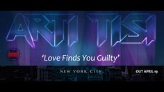 Arti Tisi - Love Finds You Guilty (2017)('New York City' Out April 19)