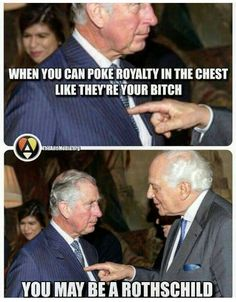 When you can poke royalty in the chest like they& your bitch you may be a Rothschild Prince Charles The Knowing, Conspiracy Theories, History Facts, Found Out, Thought Provoking, Banksy, Fun Facts, World History, Sick