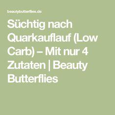 Süchtig nach Quarkauflauf (Low Carb) – Mit nur 4 Zutaten | Beauty Butterflies