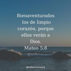 Bienaventurados los de limpio corazón porque ellos verán a Dios. - Mateo 5:8 #Biblia #PalabraDeDios #VersiculoDeDia #VidaExtremaOrg