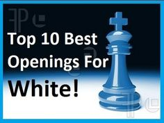 Top 10 Best Chess Openings For White : Chess Statistics for Beginners