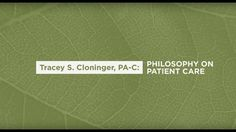 Tracey S. Cloninger, PA-C at Southern Dermatology discusses her #Philosophy on #Patient Care. https://youtu.be/z6mYOUsy5-Y