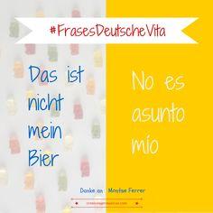 """Frases hechas""""en alemán #Deutsch #german #aleman > Das ist nicht mein Bier"""