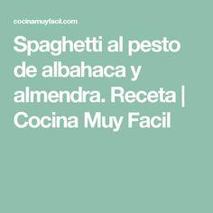 Spaghetti al pesto de albahaca y almendra. Receta   Cocina Muy Facil