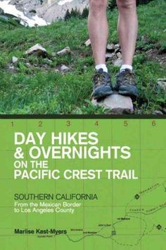 Day Hikes & Overnights on the Pacific Crest Trail : Southern California From the Mexican Border to Los Angeles County