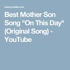 Best Mother Son Song On This Day Original