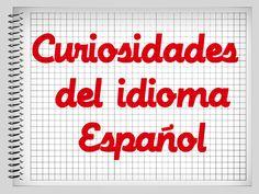 http://www.campeche.com.mx/columnas/arteycultura-columnas-2/15-curiosidades-del-idioma-espanol/8312