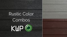 Dive into Rustic Siding Color Combinations - KWP Products Exterior Stain, Siding Colors, House Siding, Rustic Colors, Wood Siding, Color Names, Rustic Wood, House Colors, Color Inspiration