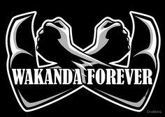 Wakanda Forever by Drobbins