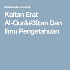 Kaitan Erat Al-Qur'an Dan Ilmu Pengetahuan
