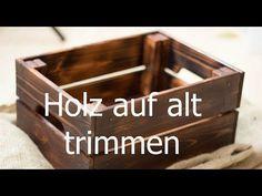 Holz altern lassen - auf alt trimmen: neue Möbel antik wirken lassen mit flämmen - YouTube