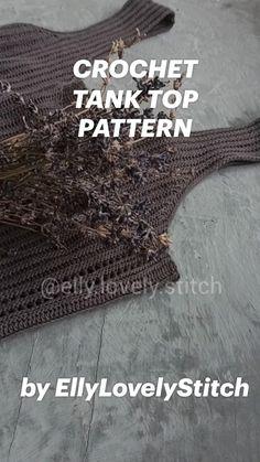 Crochet Tank, Crochet Hooks, Knit Crochet, Crochet Clothes, Diy Clothes, Summer Outfits Women, Step By Step Instructions, Street Style Women, Ravelry