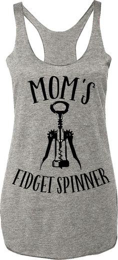 """Mom's Fidget Spinner"" Heather Gray Tank Top with Black Print For mom's that love wine! Sizes: XS, S, M, L, XL, 2XL Measure yourself, and use the size charts provided to determine the best size for you. Model Stats: Height = 5'5"", Weight = 135 lbs, Bust = 32DD, *** Wearing Size Small in all Size Chart Photos *** Cotton/Poly Blend Super Soft and Comfy"
