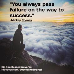 """You always pass failure on the way to success."" -Mickey Rooney #quotes #sayings #proverbs #thoughtoftheday #quoteoftheday #motivational #inspirational #inspire #motivate"
