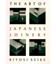 The Art of Japanese Joinery by Kiyosi Seike