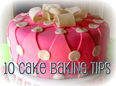 10 Tips & Tools for Baking Beautiful, Delicious Cakes