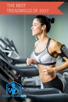 What are the Best Treadmills of 2017? Find out here!